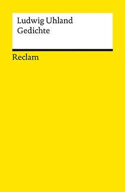 Uhland Ludwig Gedichte Reclam Verlag
