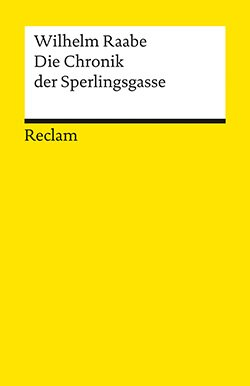 Raabe, Wilhelm: Die Chronik der Sperlingsgasse