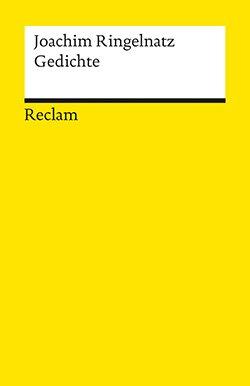 Ringelnatz Joachim Gedichte Reclam Verlag
