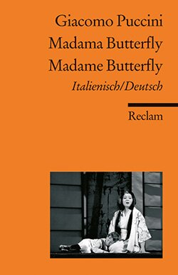 Puccini, Giacomo: Madama Butterfly / Madame Butterfly