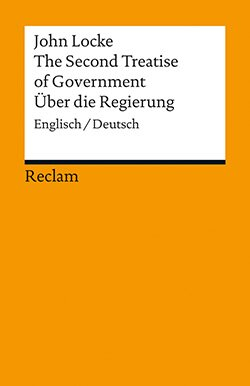 Locke, John: The Second Treatise of Government / Über die Regierung