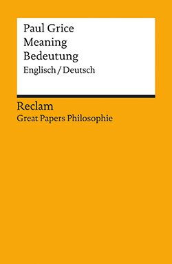 Grice, Paul: Meaning / Bedeutung