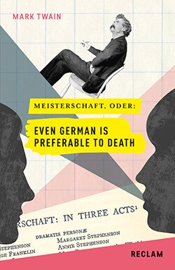 Twain, Mark: Meisterschaft, oder: Even German is preferable to death