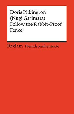 Pilkington, Doris: Follow the Rabbit-Proof Fence
