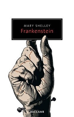 Shelley, Mary: Frankenstein oder Der moderne Prometheus