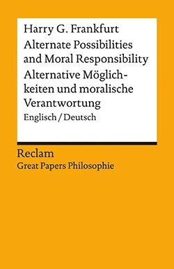 Frankfurt, Harry G.: Alternate Possibilities and Moral Responsibility / Alternative Möglichkeiten und moralische Verantwortung (EPUB)